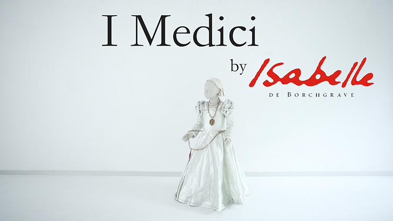 ISABELLE DE BORCHGRAVE<BR/>I MEDICI